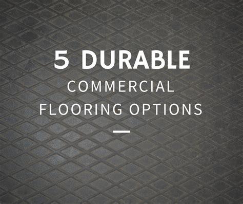 commercial flooring options high traffic flooring