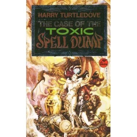 Toxic A Novel Of Suspense the of the toxic spell dump by harry turtledove