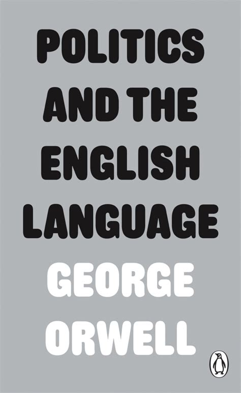 politics and the language thesis politics and the language by george orwell