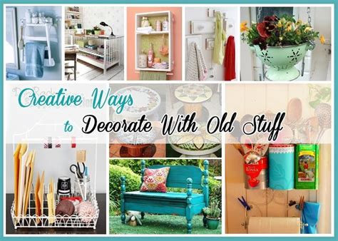 creative ways to decorate your home creative ways to decorate with old stuff just imagine