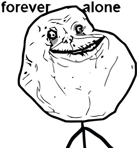 Forever Alone Meme Face - forever alone sad