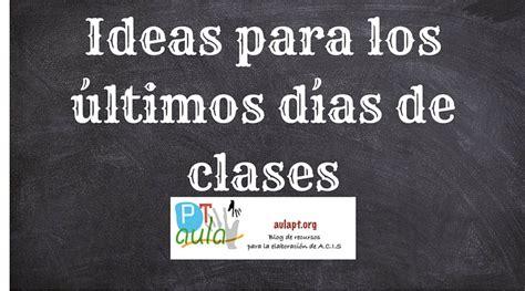 ideas para despedida de septimo grado ideas de actividades para los 250 ltimos d 237 as de clase aula pt