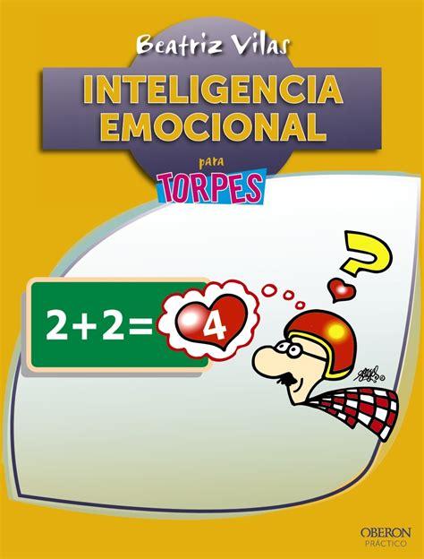 telefono libreria cervantes librer 237 a cervantes c 225 ceres inteligencia emocional para torpes
