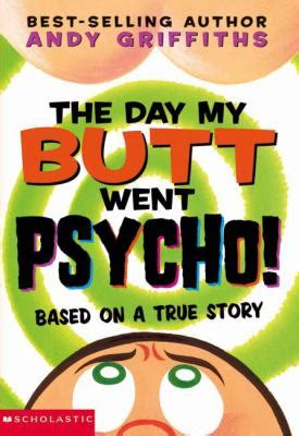 the days of my books the day my went psycho by andy griffiths reviews