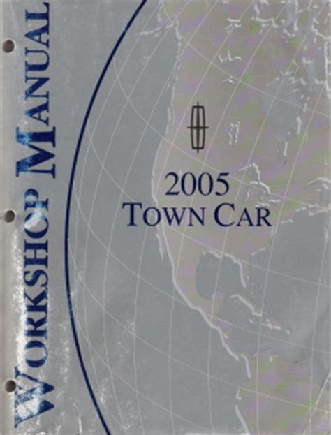 old car repair manuals 2005 lincoln town car user handbook 2005 lincoln town car factory service manual