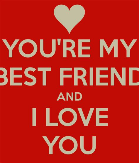 images of love you my friend you re my best friend and i love you poster amira keep