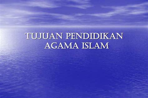 Psikologi Pembelajaran Pendidikan Agama Islam tujuan pendidikan agama islam menurut para ahli pendidikan islam