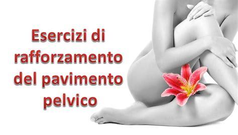 pavimento pelvico femminile esercizi per rafforzare il pavimento pelvico