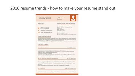 how to make a resume stand out ppt 2016 resume trends how to make your resume stand