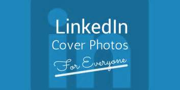 linkedin opens cover photos for everyone