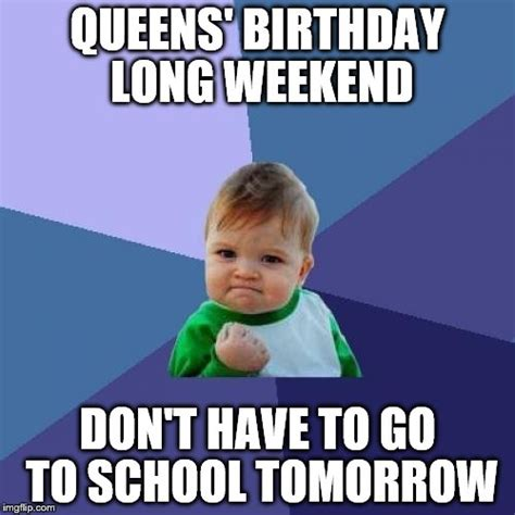 Birthday Weekend Meme - success kid meme imgflip
