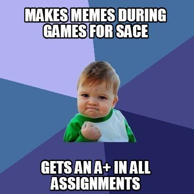 Makes Memes - meme creator makes memes during games for sace gets an