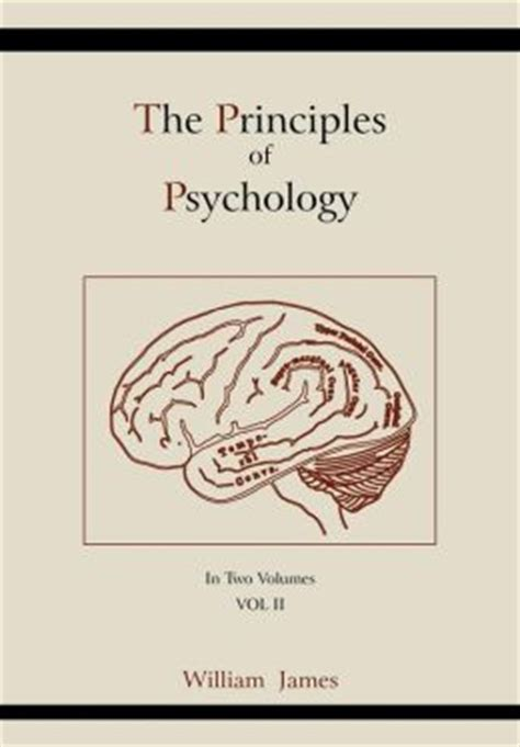 the principles of psychology vol 1 of 2 classic reprint books the principles of psychology vol 2 by william