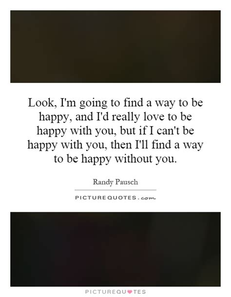 I Will Be Really Happy Look Quotes Look Sayings Look Picture Quotes Page 10