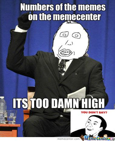 Is Too Damn High Meme - its too damn high by simonboliviaar meme center