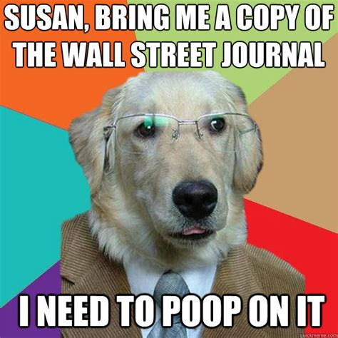 Meme Journal - susan bring me a copy of the wall street journal i need