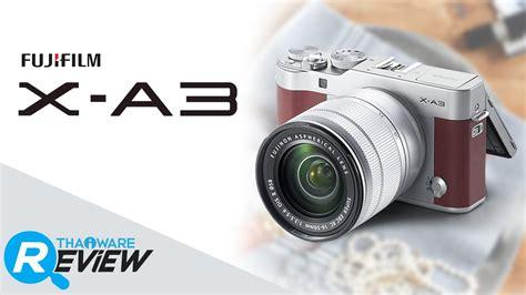 Fujifilm Xa3 X A3 Xa3 Promo พร ว วกล อง fuji x a3 กล องม ลเลอร เลสท ชสกร นสายหวาน พร อมยกระด บความสดใส