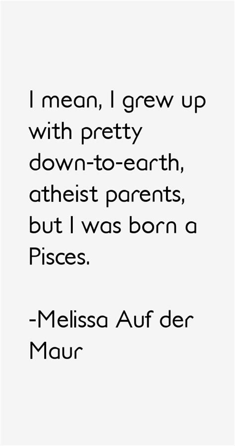 born up meaning melissa auf der maur quotes sayings