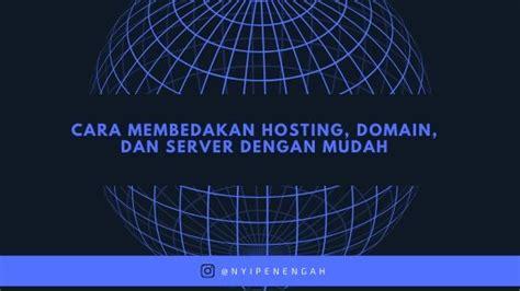 membedakan hosting domain  server  mudah