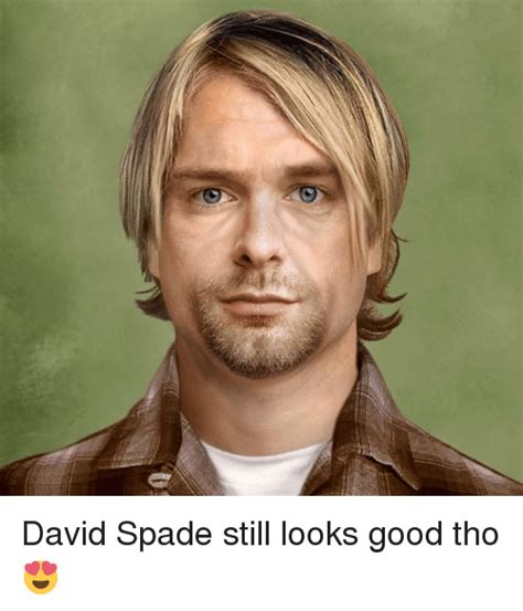 Still Looks Great by 25 Best Memes About David Spade David Spade Memes