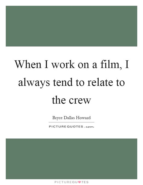 film crew quotes crew quotes crew sayings crew picture quotes