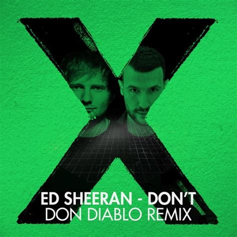 download mp3 don t ed sheeran free ed sheeran don t don diablo remix by don diablo free