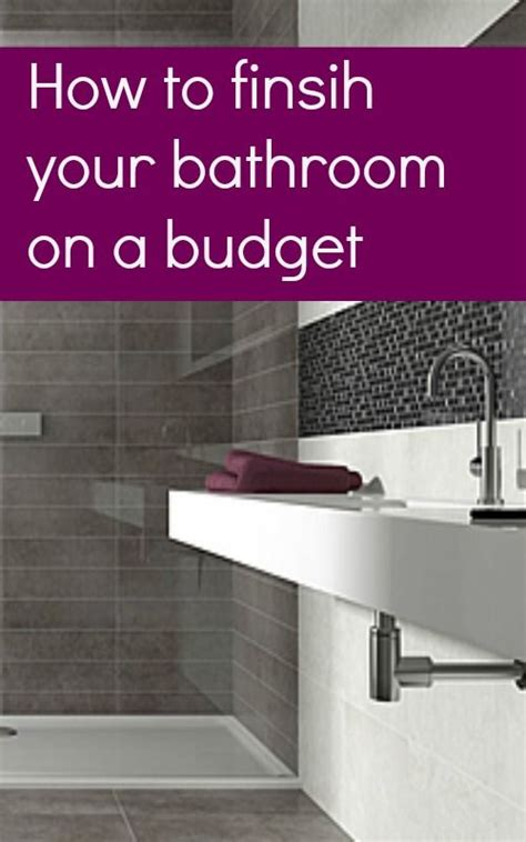beautiful bathrooms on a budget how to finish your bathroom on a budget posts a