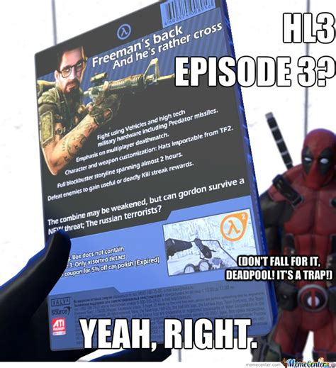 Half Life 3 Meme - half life episode 3 meme image memes at relatably com