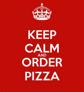 Http sd keepcalm o matic co uk i keep calm and order pizza 6 png