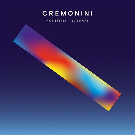 testi canzoni cremonini cesare cremonini possibili scenari album tracklist