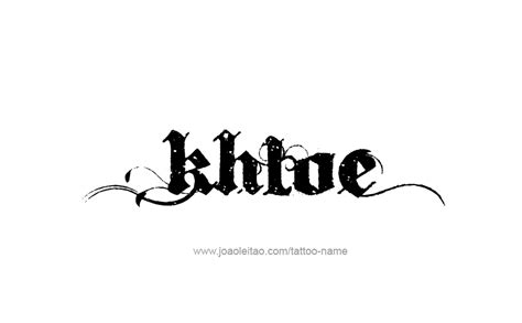 khloe tattoo font khloe name tattoo designs