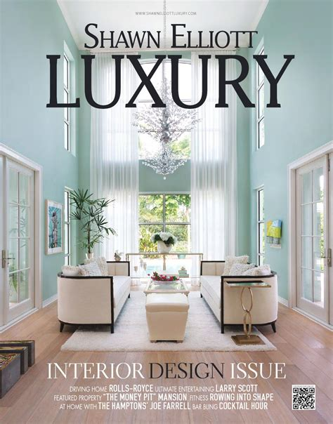 Shawn Elliott Luxury Interior Design Issue By Luxuryre Shawn Elliott Luxury Homes