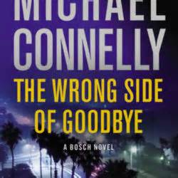The Wrong Side Of Goodbye 1 the wrong side of goodbye by michael connelly librarything