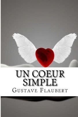 un coeur simple un coeur simple by gustave flaubert paperback barnes noble 174