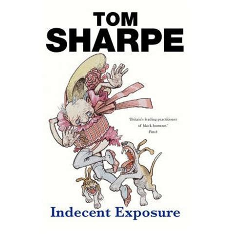 indecent exposure the academy books indecent exposure tom sharpe 9780099466529