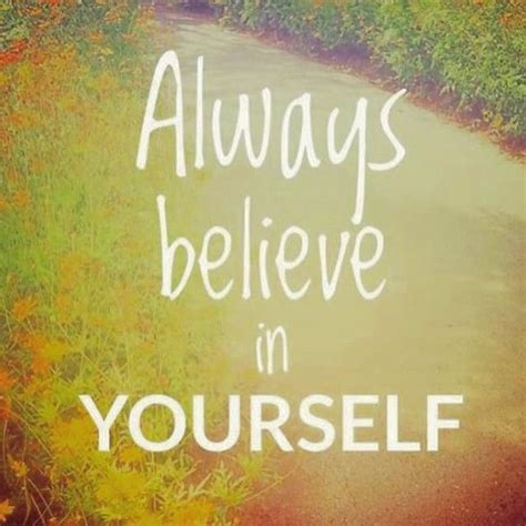 Believe Yourself always believe in yourself pictures photos and images