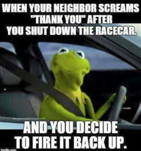 Funny Cing Meme - when your neighbor screams thank you after you shut down