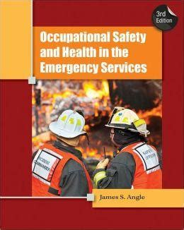 the basics of occupational safety 3rd edition what s new in trades technology books occupational safety and health in the emergency services