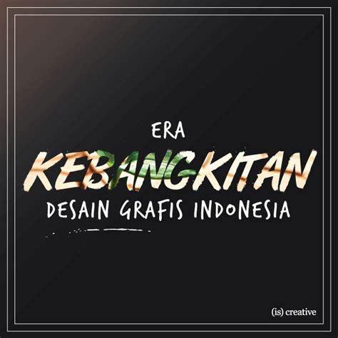 Desain Grafis Freelance Indonesia | era kebangkitan desain grafis indonesia creative blog