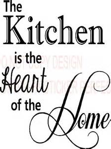the kitchen is the of the home the kitchen is the heart of the home vinyl wall decals