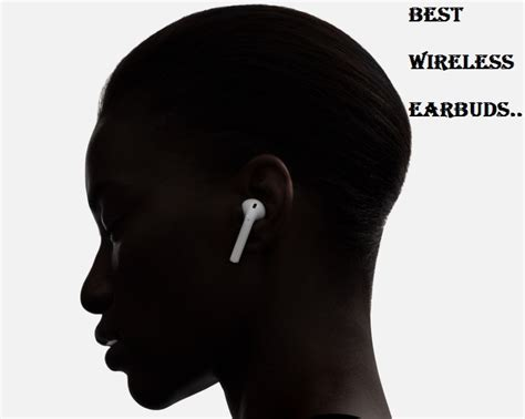 best earbuds review best wireless earbuds 2017 top 5 reviews and buyer s guide