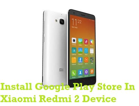 tutorial root xiaomi redmi 2 how to install google play store in xiaomi redmi 2
