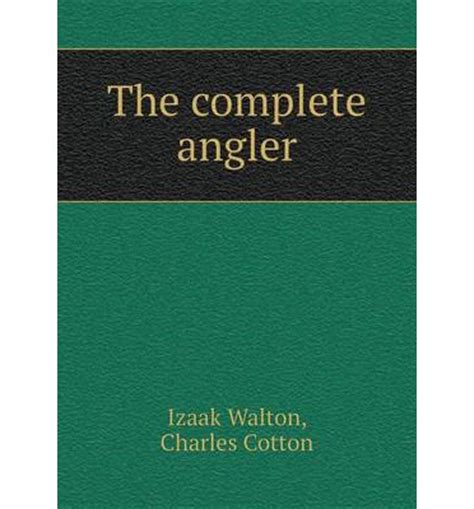 Complete Angler by The Complete Angler Izaak Walton 9785518433304