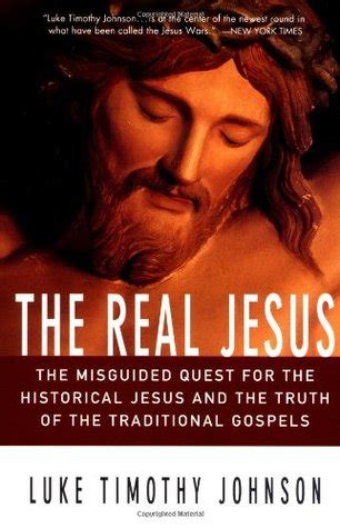 the bible by jesus gospels edition books the real jesus the misguided quest for the historical