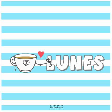 imagenes lunes y cafe imagenes de buenos dias feliz lunes