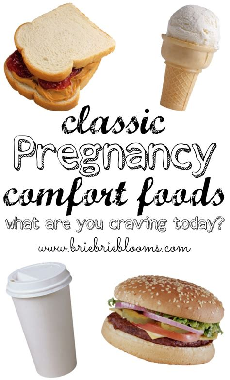 classic pregnancy comfort foods brie brie blooms