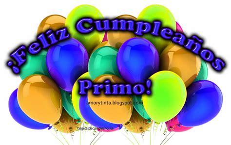 imagenes de cumpleaños para in primo tarjetas de cumplea 241 os para mi primo gratis targetas de