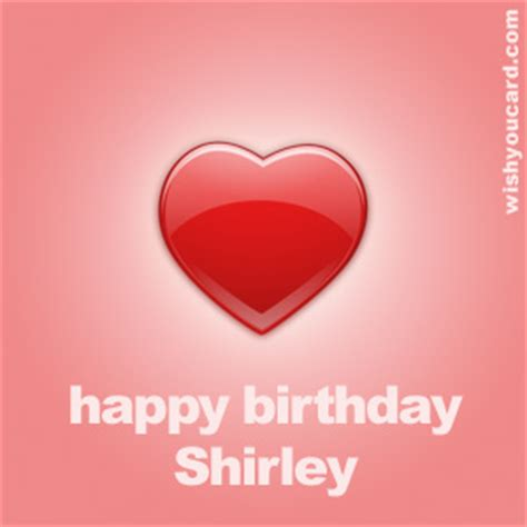 happy birthday shirley happy birthday shirley free e cards