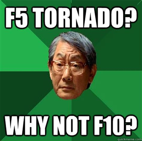 Dat Azz Meme - f5 tornado memes