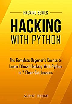 learn c the complete beginnerâ s guide to learn c programming books hacking hacking with python the complete beginner s